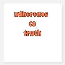 "adherence to truth Square Car Magnet 3"" x 3"""