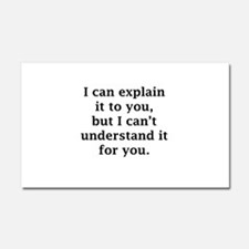 I Can Explain It To You Car Magnet 20 x 12