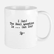 I Can Can You Mug
