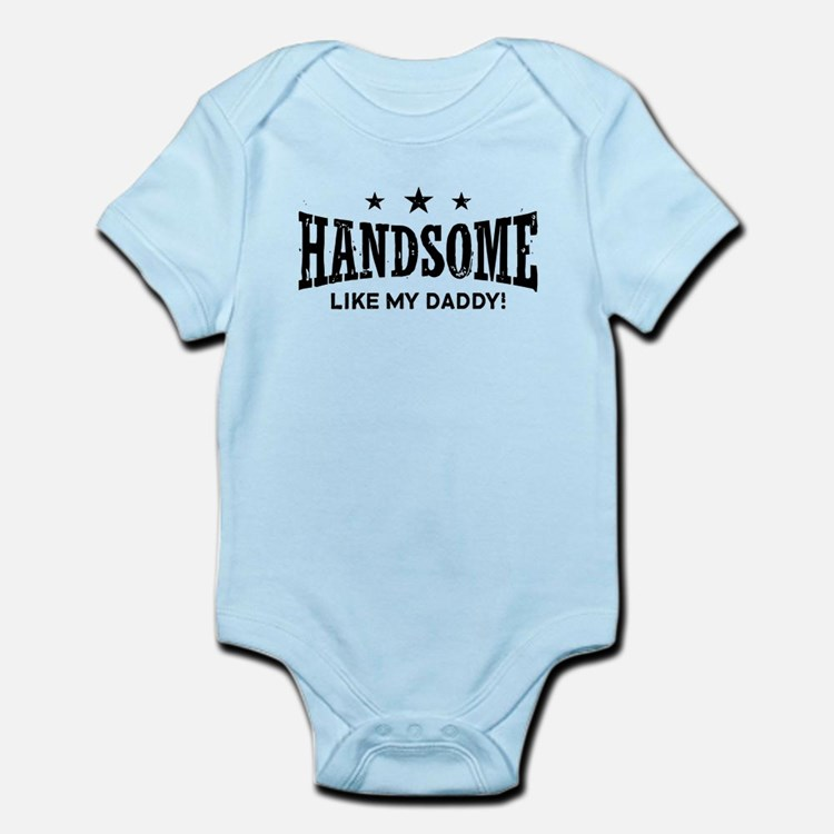 Handsome Like My Daddy Infant Bodysuit