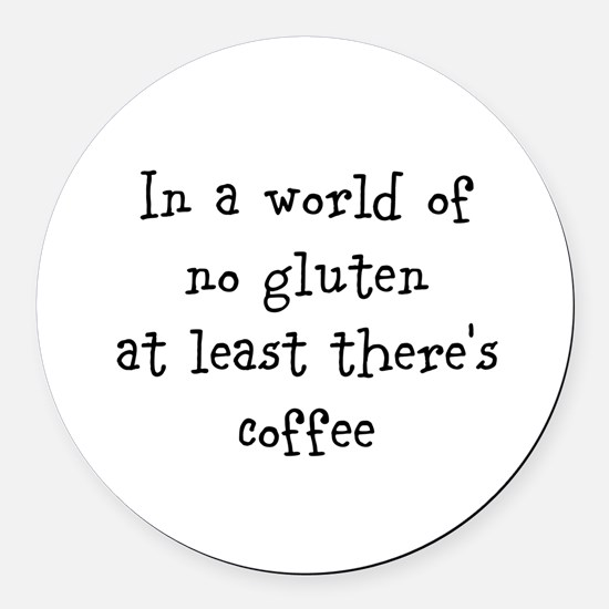 World of no gluten Round Car Magnet