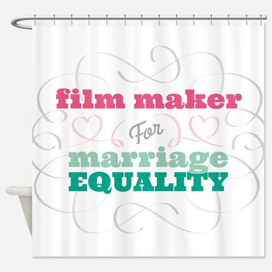 Film Maker for Equality Shower Curtain