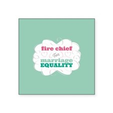 Fire Chief for Equality Sticker