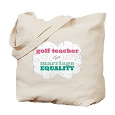 Golf Teacher for Equality Tote Bag