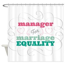 Manager for Equality Shower Curtain