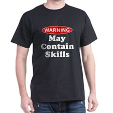 May Contain Skills Warning T-Shirt