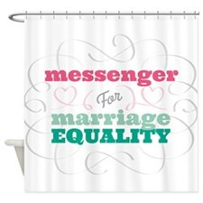 Messenger for Equality Shower Curtain