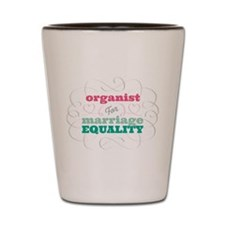 Organist for Equality Shot Glass