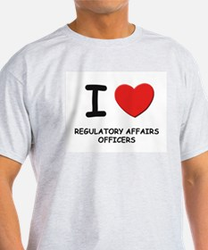 I love regulatory affairs officers Ash Grey T-Shir