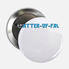 """matter-of-fact 2.25"""" Button"""