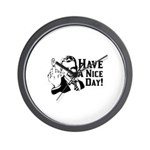 """""""Have A Nice Day!"""" Wall Clock"""