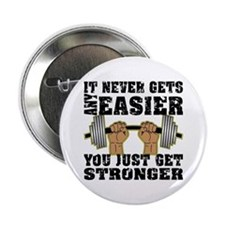 "You Just Get Stronger 2.25"" Button"