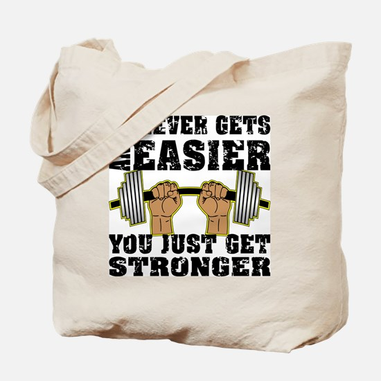 You Just Get Stronger Tote Bag