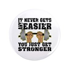 """You Just Get Stronger 3.5"""" Button"""