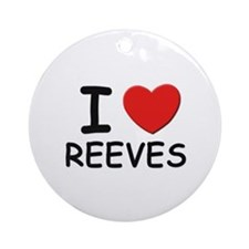 I love reeves Ornament (Round)