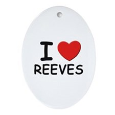 I love reeves Oval Ornament