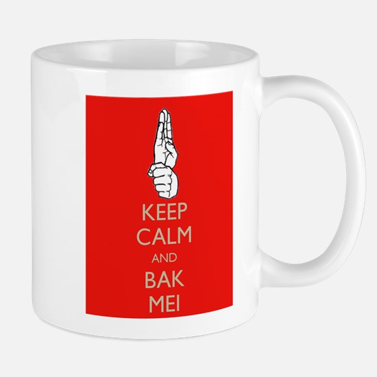 Keep Calm and Bak Mei Mug