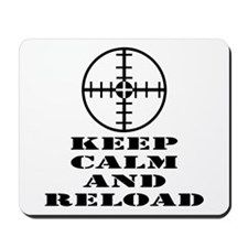 Keep Calm And Reload Mousepad