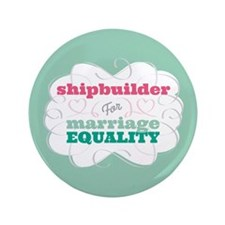 """Shipbuilder for Equality 3.5"""" Button"""