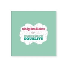 Shipbuilder for Equality Sticker