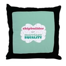 Shipbuilder for Equality Throw Pillow
