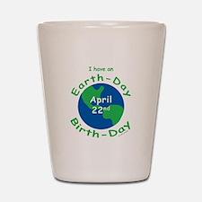 Earth Day Birthday Shot Glass