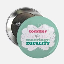 "Toddler for Equality 2.25"" Button"