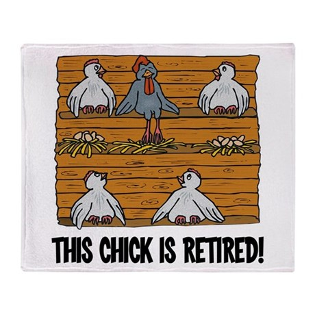 This Chick is Retired Throw Blanket