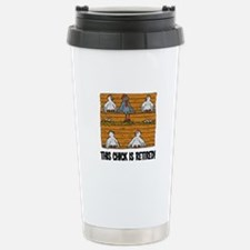 This Chick is Retired Stainless Steel Travel Mug