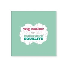 Wig Maker for Equality Sticker