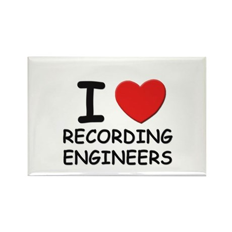 I love recording engineers Rectangle Magnet