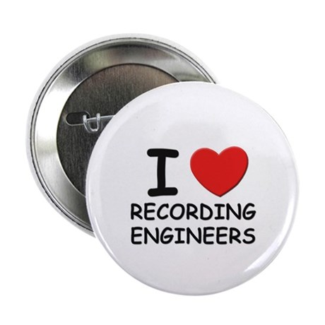 I love recording engineers Button