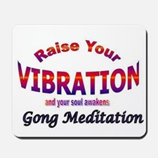 Raise Your Vibration with Gong Meditation Mousepad