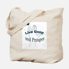 Live Gong And Prosper Tote Bag