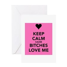Bitches Love Me Greeting Card