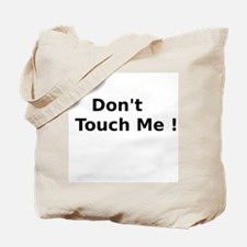 Dont Touch Me Tote Bag