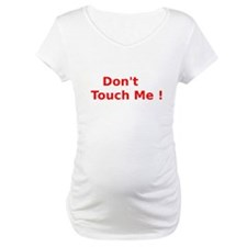 Dont Touch Me Shirt