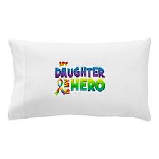 My Daughter Is My Hero Pillow Case