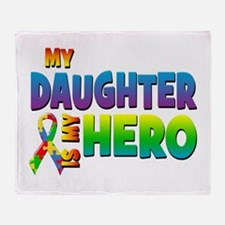 My Daughter Is My Hero Throw Blanket