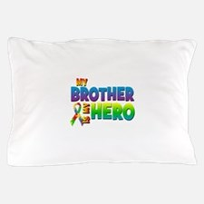 My Brother Is My Hero Pillow Case