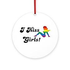 I Kiss Girls Ornament (Round)