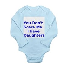 You Dont Scare Me I have Daughters Long Sleeve Inf