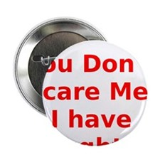 "You Dont Scare Me I have Daughters 2.25"" Button"