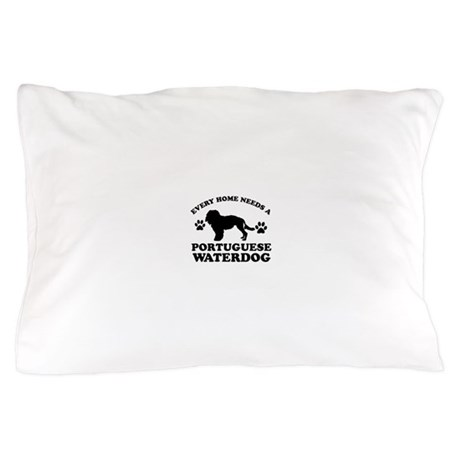 Every home needs a portuguese water dog pillow cas by for Every dog needs a home