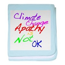 Climate Change Apathy is Not OK baby blanket