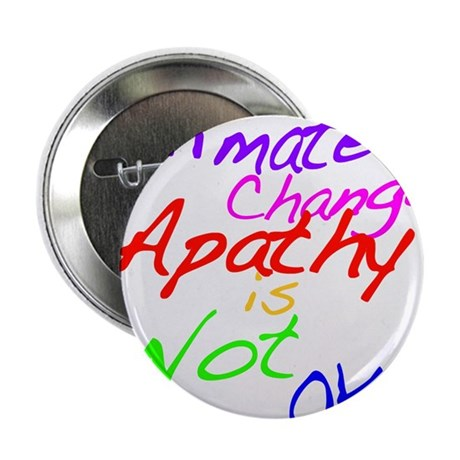 """Climate Change Apathy is Not OK 2.25"""" Button"""