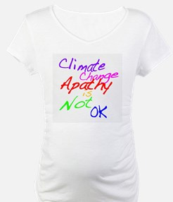 Climate Change Apathy is Not OK Shirt