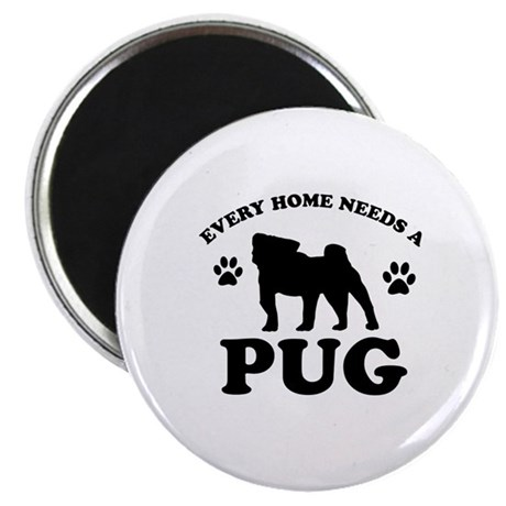 """Every home needs a Pug 2.25"""" Magnet (10 pack)"""