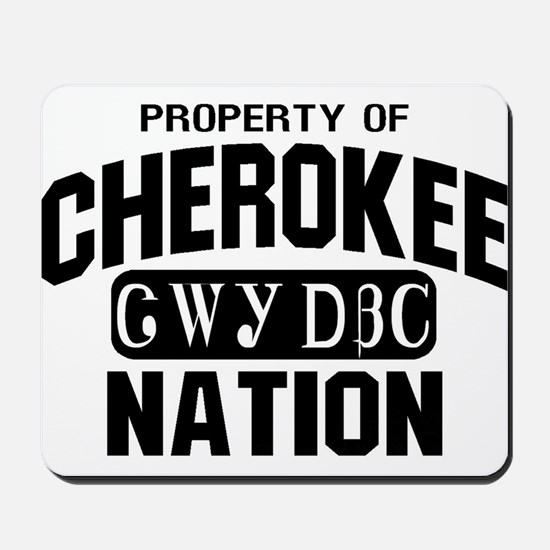 Property of Cherokee Nation Mousepad