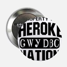 "Property of Cherokee Nation 2.25"" Button"